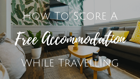 how to score a free accommodation while travelling