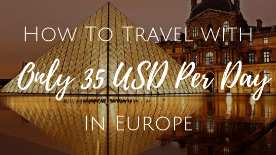 how to travel with only 35 USD per day in europe